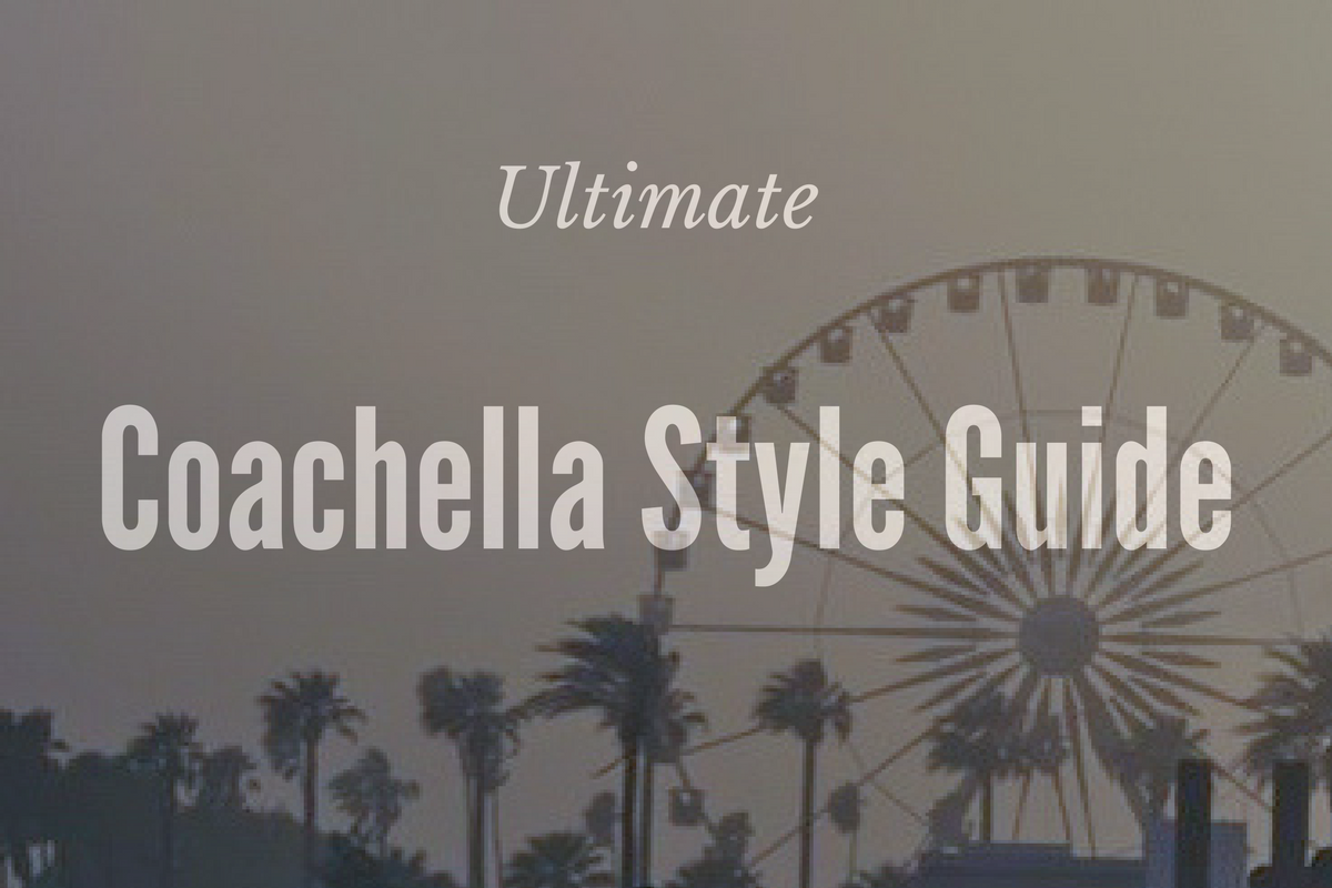 the ultimate coachella style guide