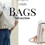 5 Style bags you'll carry forever