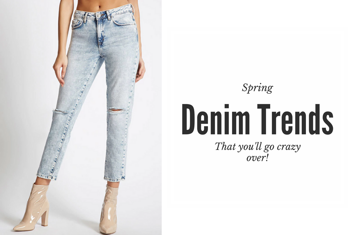 Spring Denim Trends You'll Go Crazy Over!
