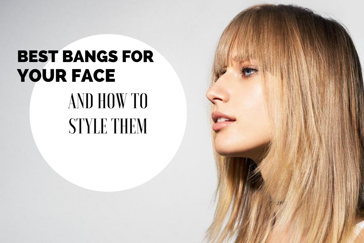 Best Bangs for Your Face and How to Style Them