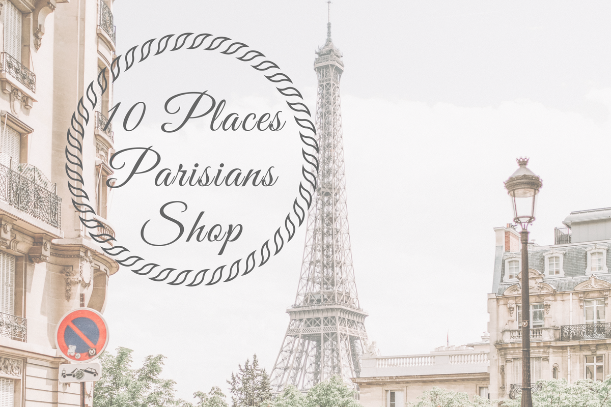 Top 10 places parisians shop in Paris