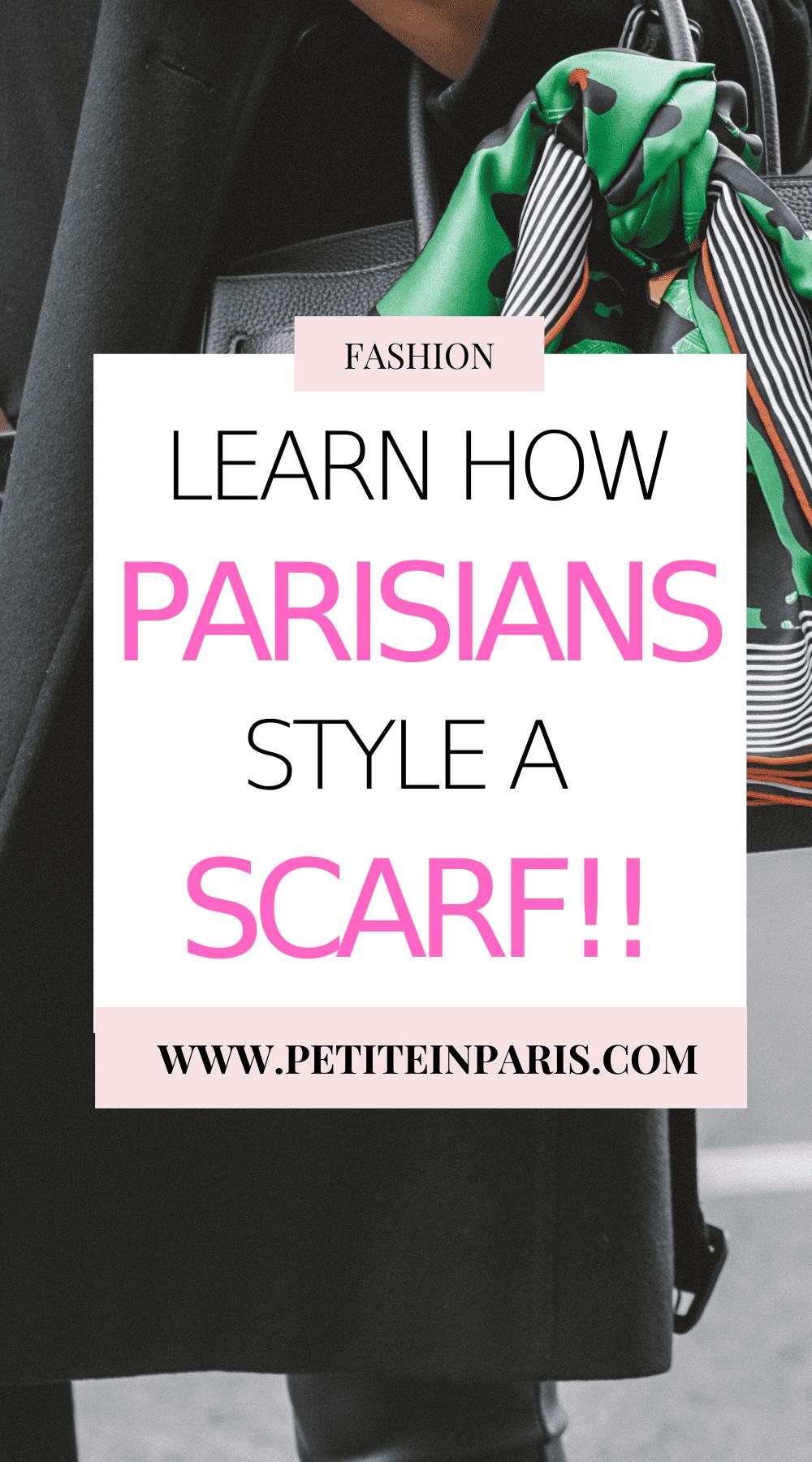 Learn how Parisians style a scarf